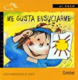 Me Gusta Ensuciarme/ I Like to Get Dirty (Spanish Edition)