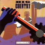 Big Country BIG COUNTRY - STEELTOWN - LP VINYL