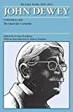 John Dewey the Later Works, 1925-1953: 1929/The Quest for Certainty, Vol. 4 (0809314932) by Dewey, John