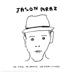 Jason Mraz   We Sing We Dance We Steal Things preview 0