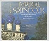 img - for Imperial Splendour: The Palaces and Monasteries of Old Russia by Prince George Galitzine (1992-01-02) book / textbook / text book