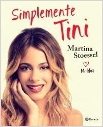 Simplemente Tini: MARTINA STOESSEL: 9789504939450: Amazon.com: Books