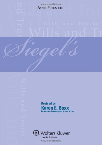 Siegel's Wills and Trusts: Essay and Multiple-Choice Questions and Answers (Siegel's Series)