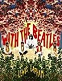 With the Beatles (0976658321) by Lapham, Lewis