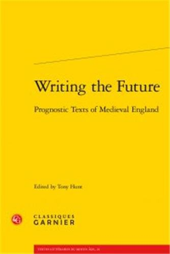 Writing the future : Prognostic Texts of medieval England