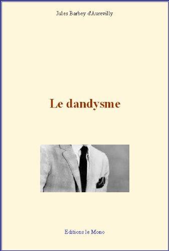 Jules Barbey d'Aurevilly - Le dandysme