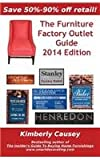 The Furniture Factory Outlet Guide, 2014 Edition