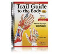 Trail Guide to the Body, 4th Ed. from Andrew Biel, LMP