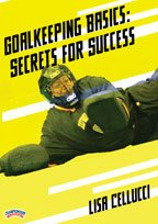 Lisa Cellucci: Goalkeeping Basics: Secrets for Success (DVD) by Championship Productions