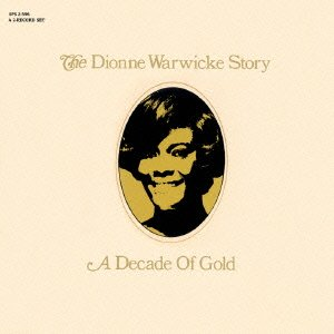 Dionne Warwick - Dionne Warwicke Story: Decade of Gold