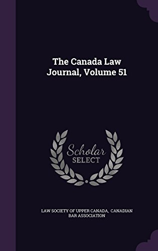 The Canada Law Journal, Volume 51
