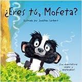 echange, troc Jonathan Lambert - ¿Eres tú, Mofeta?: Con divertidísimas solapas y desplegables