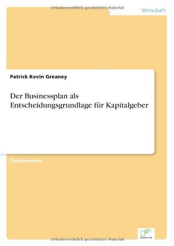 Der Businessplan als Entscheidungsgrundlage f?r Kapitalgeber (German Edition) PDF