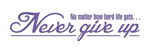 Never Give Up Wall Decal: Quote Wall Decals - Made In The USA For Superior Quality. The Never Give Up Wall Decal Is Among Our Best Inspirational Quotes Wall (Hello Sexy In Spanish)