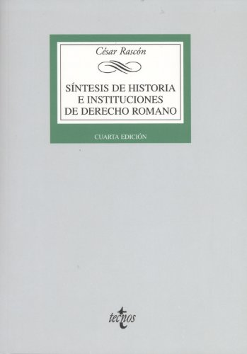 S ntesis de historia e instituciones de derecho romano / Synthesis of history and institutions of Roman law (Spanish Edition)