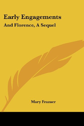 Early Engagements: And Florence, a Sequel