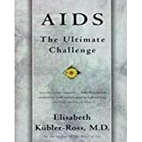 AIDS: The ultimate challenge (0020590016) by Kubler-Ross, Elisabeth
