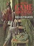 British Game Shooting (157157008X) by Martin, Brian P.
