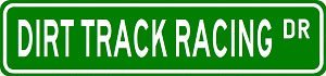 DIRT TRACK RACING Street Sign - Sport Sign - High Quality Aluminum Street Sign