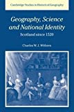 img - for Geography, Science and National Identity: Scotland since 1520 (Cambridge Studies in Historical Geography) book / textbook / text book
