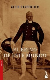 El reino de este mundo (Spanish Edition)