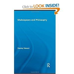 Shakespeare and Philosophy Stanley Stewart