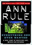 Everything She Ever Wanted Ann Rule