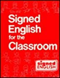 img - for Signed English For the Classroom book / textbook / text book