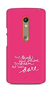AMEZ think belive dream dare Back Cover For Motorola Moto X Play