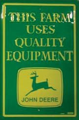 This Farm Uses Quality Equipment John Deere Metal Sign
