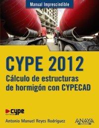 CYPE 2012. Cálculo de estructuras de hormigón con CYPECAD (Manual Imprescindible (am))
