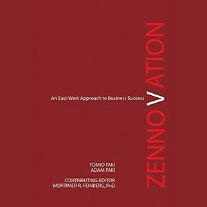 Zennovation: An East-West Approach to Business Success | [Tomio Taki, Adam Taki]