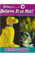 Artistic License (Ripley's Believe It Or Not!, Disbelief and Shock)