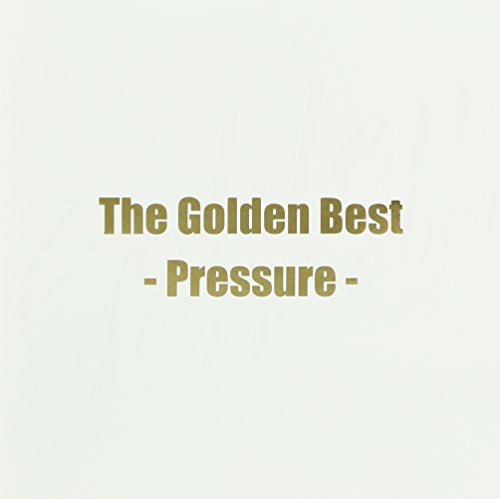 ザ・ゴールデンベスト~Pressure~