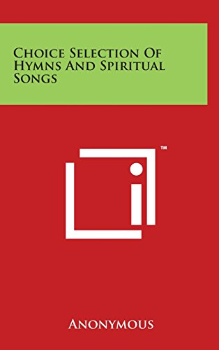 Choice Selection of Hymns and Spiritual Songs