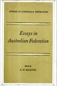 essays on australian federation Write an essay on federalism it will not be possible to discuss all the issues in an essay state governments in the australian federation should.