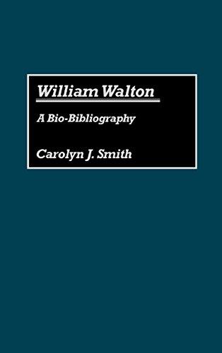 William Walton: A Bio-Bibliography (Bio-Bibliographies in Music)