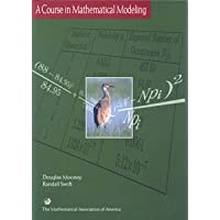 A COURSE IN MATHEMATICAL MODELING