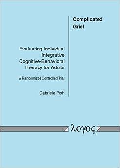Amazon.com: Complicated Grief: Evaluating Individual ...: http://amazon.com/complicated-grief-evaluating-integrative-cognitive-behavioral/dp/3832529500