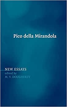"pico della mirandola thesis Free essay: oration on the dignity of man: analysis pico della mirandola in his work, ""oration on the dignity of man"", re-evaluates humanism and humans in."