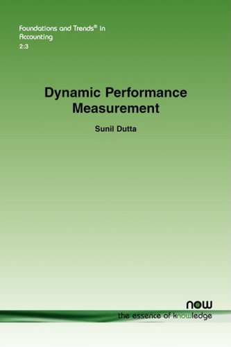 Dynamic Performance Measurement (Foundations and Trends(r) in Accounting)