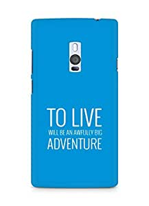 AMEZ to live will be an awfully big adventure Back Cover For OnePlus Two