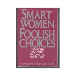 Smart women foolish choices by Dr Connell Cowan & Dr Melvyn Kinder: cover