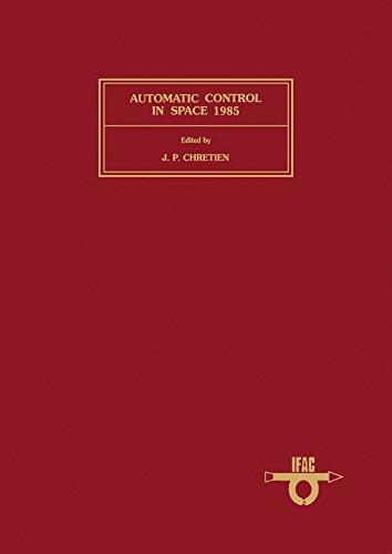 Automatic Control in Space 1985: Proceedings of the Tenth IFAC Symposium, Toulouse, France, 24-28 June 1985: 10th (IFAC Symposia Series) (Space 1985 compare prices)