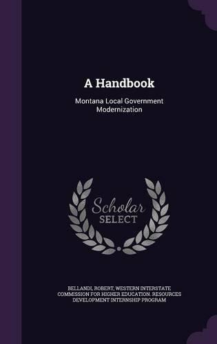 A Handbook: Montana Local Government Modernization