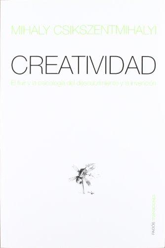 Creatividad: El fluir y la psicología del descubrimiento y la invención (Transiciones (paidos))