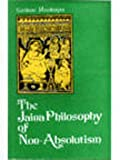 The Jaina Philosophy of Non-Absolutism (0896840212) by Satkari Mookerjee