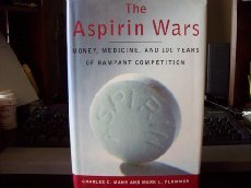 the-aspirin-wars-money-medicine-and-100-years-of-rampant-competition