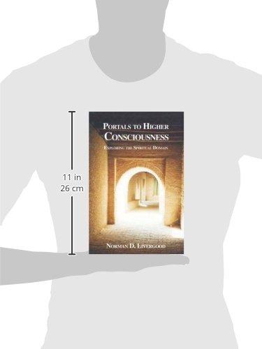Portals to Higher Consciousness: Exploring the Spiritual Domain