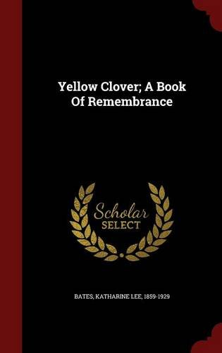 Yellow Clover; A Book Of Remembrance